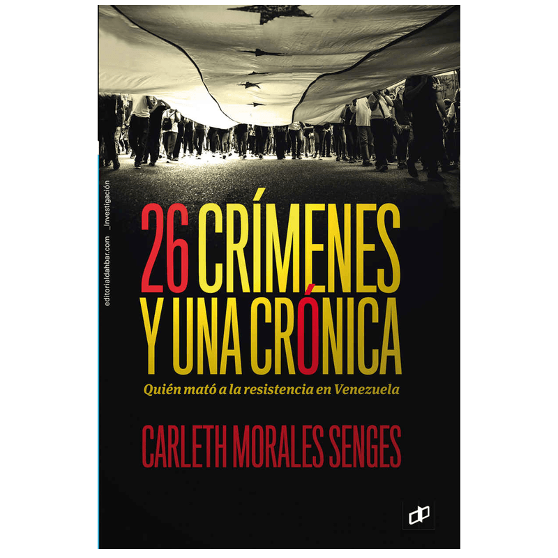26 Crimenes y una Cronica Quien mato a la resistencia Mandalo Spain Revista Venezolana